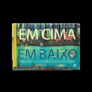 EM CIMA E EM BAIXO
