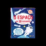 O ESPAÇO EM 30 SEGUNDOS