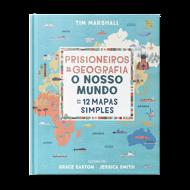 PRISIONEIROS DA GEOGRAFIA — O NOSSO MUNDO EM 12 MAPAS SIMPLES
